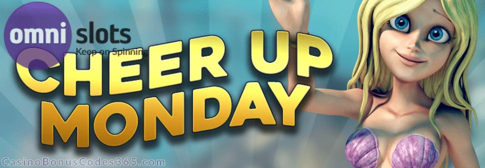 Omni Slots Cheer Up Monday Bonus