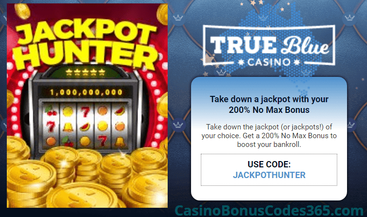 True Blue Casino 200% No Max Bonus Jackpot Hunting Offer