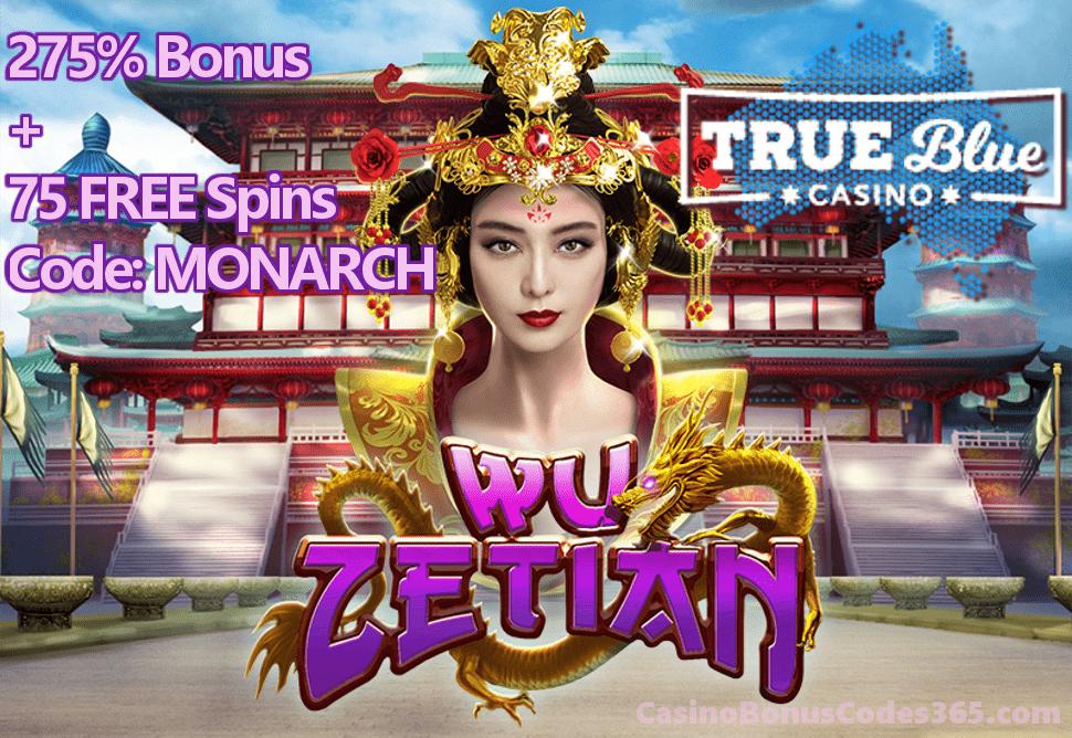 True Blue Casino New RTG Game Wu Zetian Special Offer 275% Match Bonus plus 75 FREE Spins