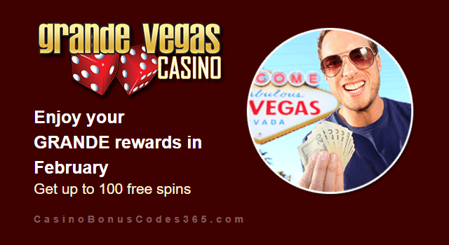 Grande Vegas Casino February 100% Match plus 100 FREE Spins Monthly Promo