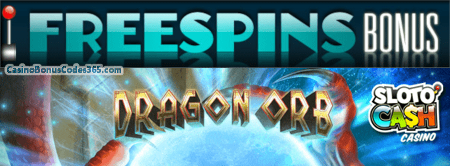 SlotoCash Casino The Power of the RTG Dragon Orb 100 FREE Spins