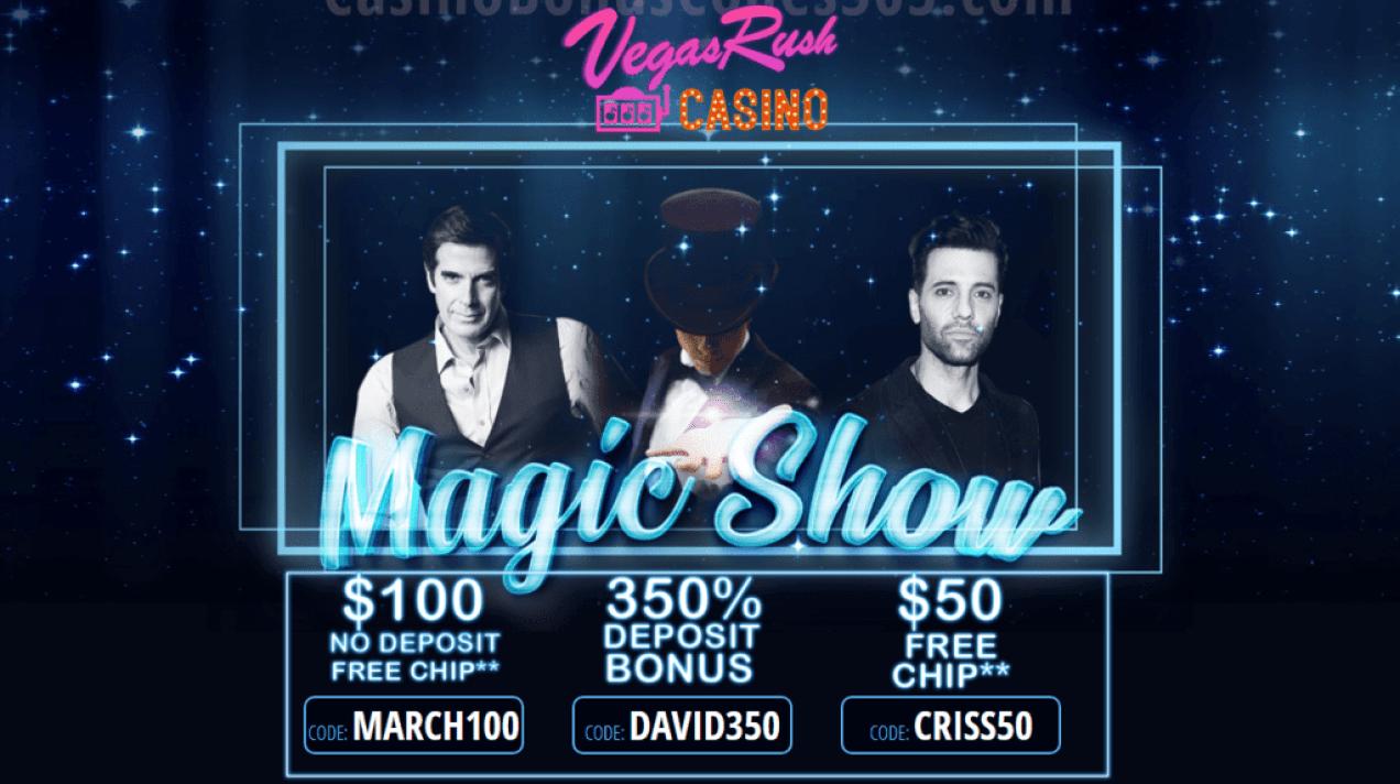 Vegas Rush Casino $150 FREE Chip plus 350% Bonus March Magic Show Special