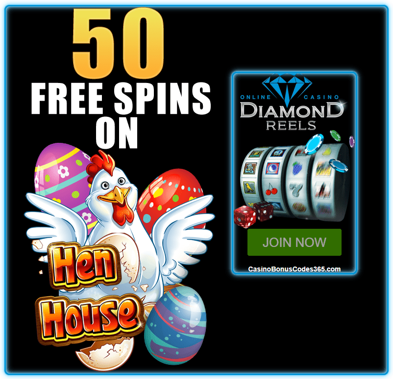 Diamond Reels Casino Exclusive 50 FREE Spins on Hen House