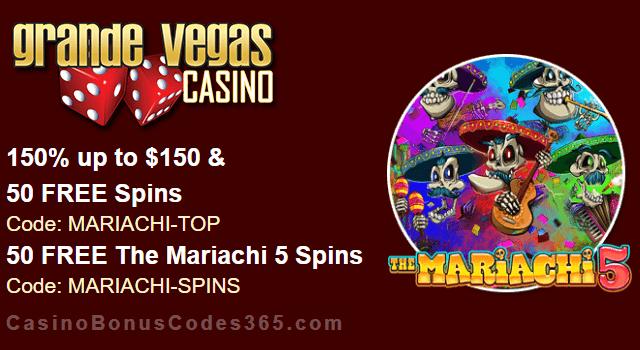 Grande Vegas Casino The Mariachi 5 150% Bonus plus 100 FREE Spins New Game Promo