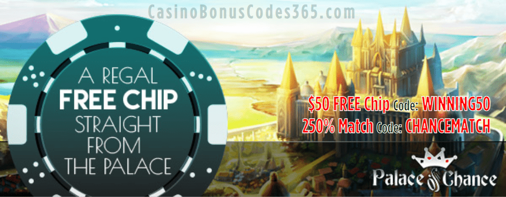 Palace of Chance $50 FREE Chip plus 250% Match Bonus Welcome Offer