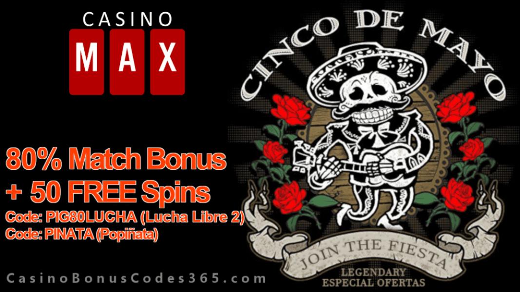 Casino Max 80% Match Bonus plus 50 FREE Spins Cinco de Mayo Special Offer RTG Lucha Libre 2 Popinata