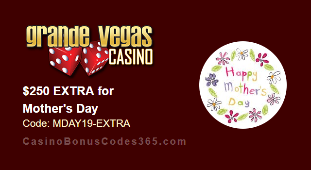 Grande Vegas Casino Mother's Day $250 Extra Chip