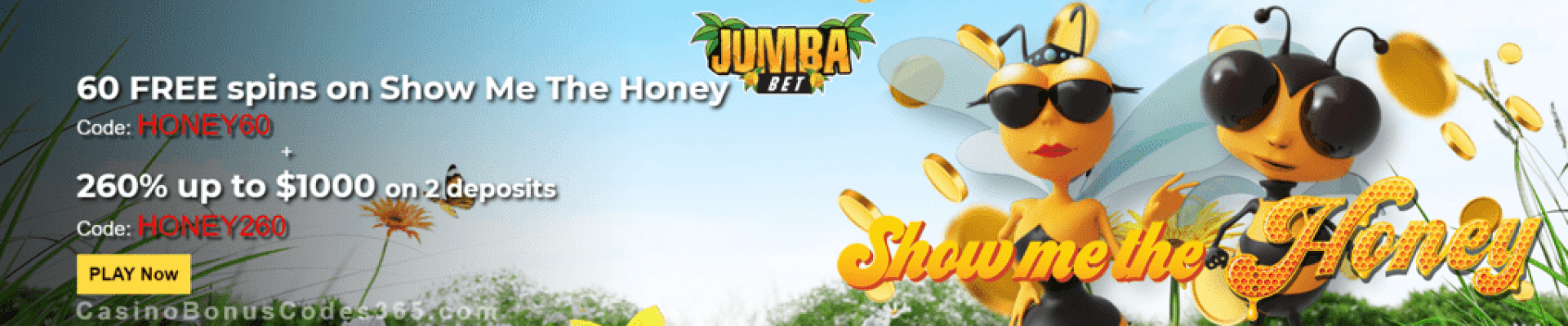 Jumba Bet 60 FREE Show me the Honey Spins plus 260% Match Special Promo Saucify