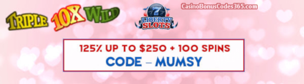 Liberty Slots 125% up to $250 plus 100 FREE Spins on Triple 10x Wild Special Offer