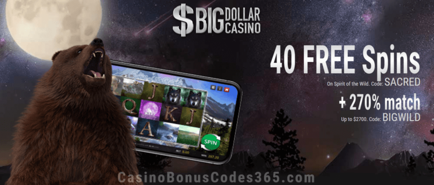 Big Dollar Casino 40 FREE Saucify Spirit of the Wild Spins plus 270% Match Bonus