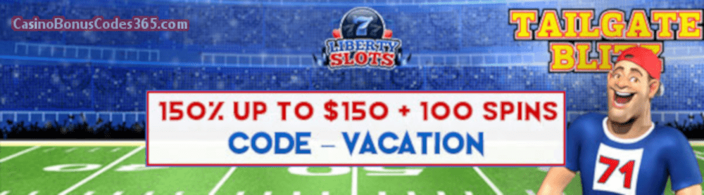 Liberty Slots 150% up to $150 Bonus plus 100 FREE Spins June Special Offer WGS Tailgate Blitz