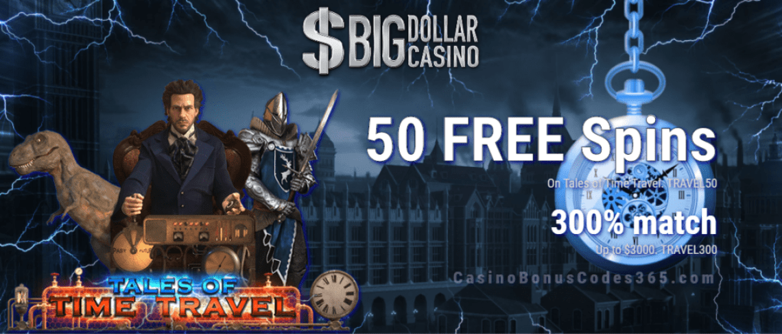 Big Dollar Casino 50 FREE Spins on Tales of Saucify Time Travel plus 300% Match Bonus