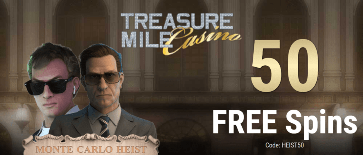 Treasure Mile Casino Exclusive 50 FREE Spins on Saucify Monte Carlo Heist