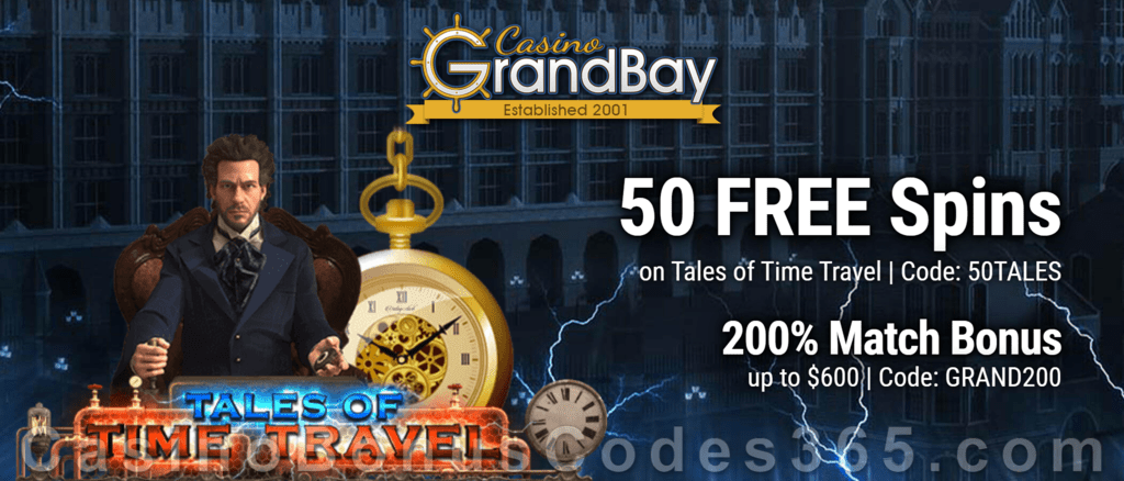 Casino Grand Bay 50 FREE Tales of Time Travel Spins plus 200% Match Bonus Welcome Package
