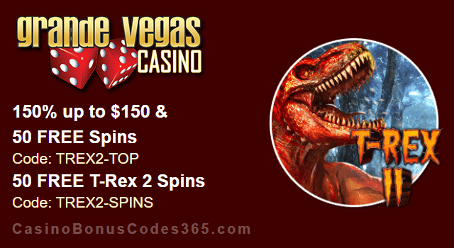 Grande Vegas Casino 150% Bonus plus 150 FREE Spins on RTG T-Rex II New Game Offer