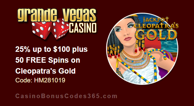 Grande Vegas Casino 25% up to $100 plus 50 FREE RTG Cleopatra's Gold Spins Special Promo