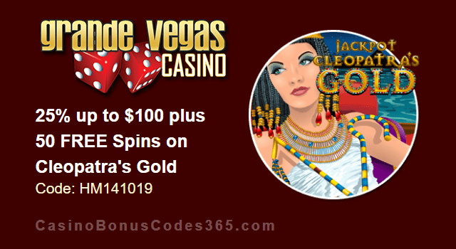 Grande Vegas Casino 25% up to $100 plus 50 FREE Spins on RTG Cleopatra's Gold Special Offer