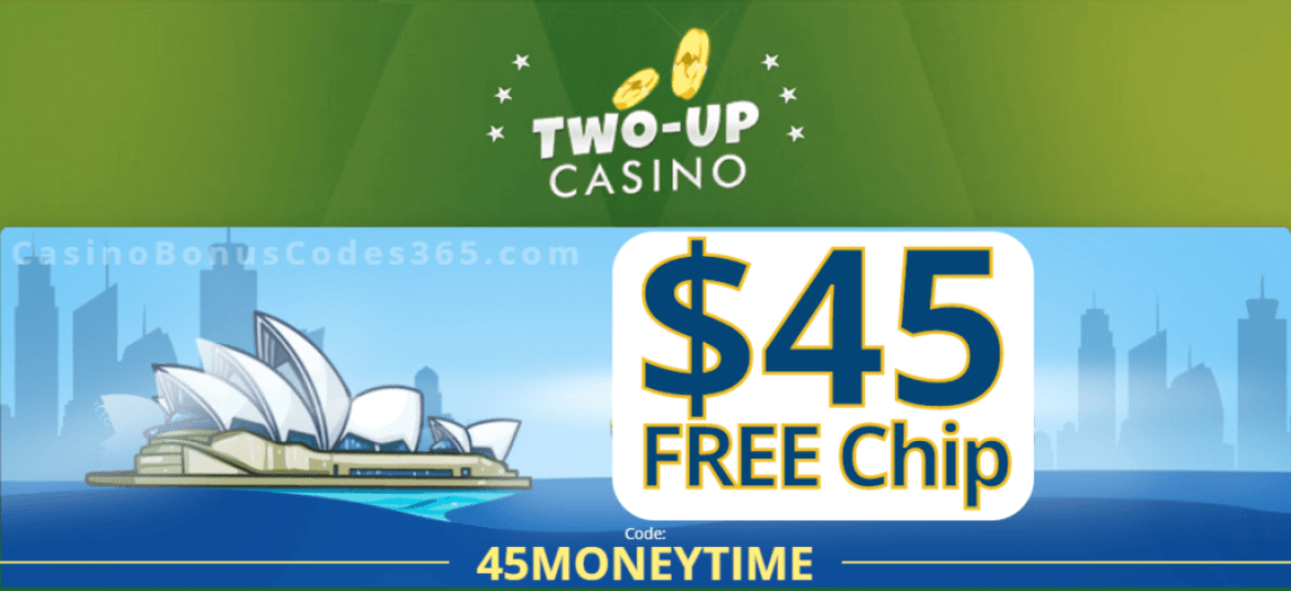 Two-up Casino Exclusive $45 No Deposit Welcome FREE Chip