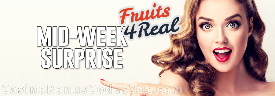 Fruits4Real Mid Week Surprise Bonus