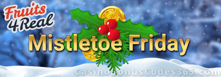 Fruits4Real Mistletoe Friday Bonus
