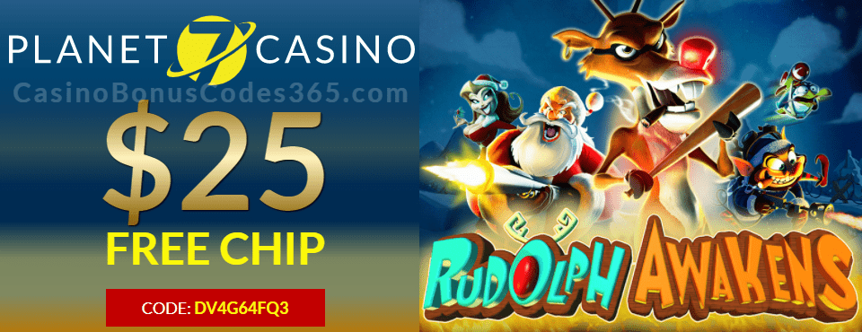 Planet 7 Casino $25 FREE Chip Rudolph Awakens New RTG Game Offer
