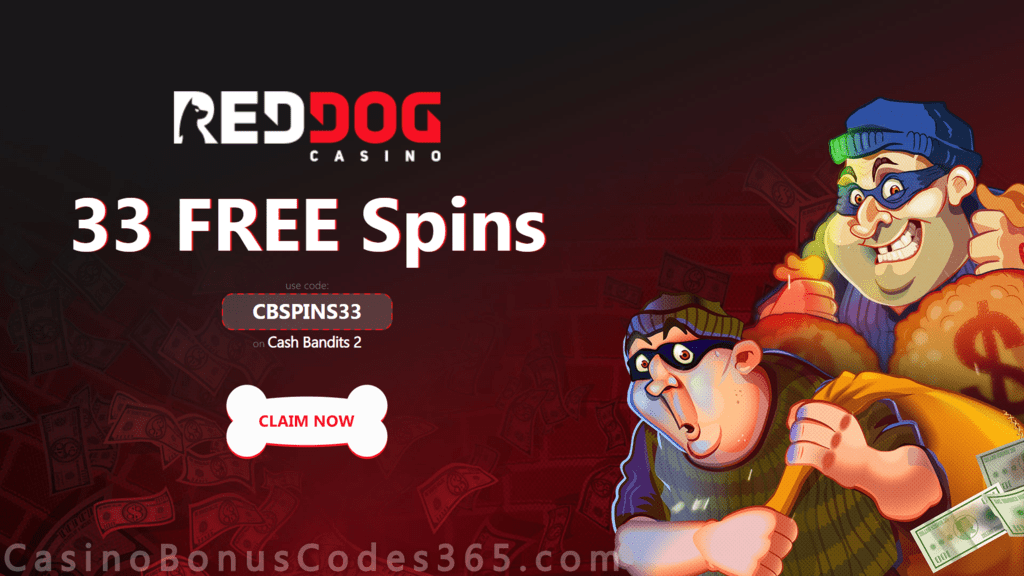 Red Dog Casino Exclusive 15 Free Cash Bandits 2 Spins Welcome Deal Casino Bonus Codes 365