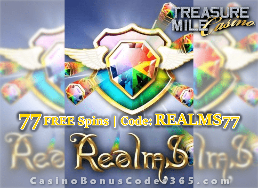 Treasure Mile Casino Exclusive 77 FREE Saucify Realms Spins Offer