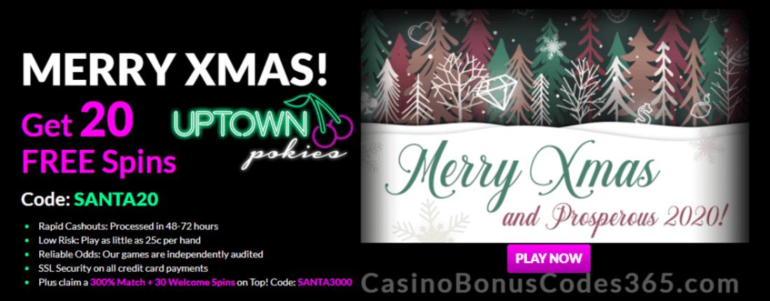 Uptown Pokies 20 Festive FREE Spins plus 300% Match Bonus Special Holidays Deal