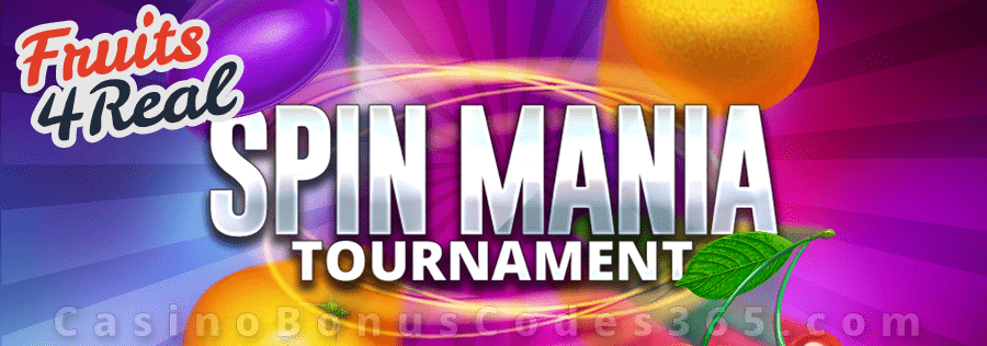 Fruits4Real Spin Mania Tournament