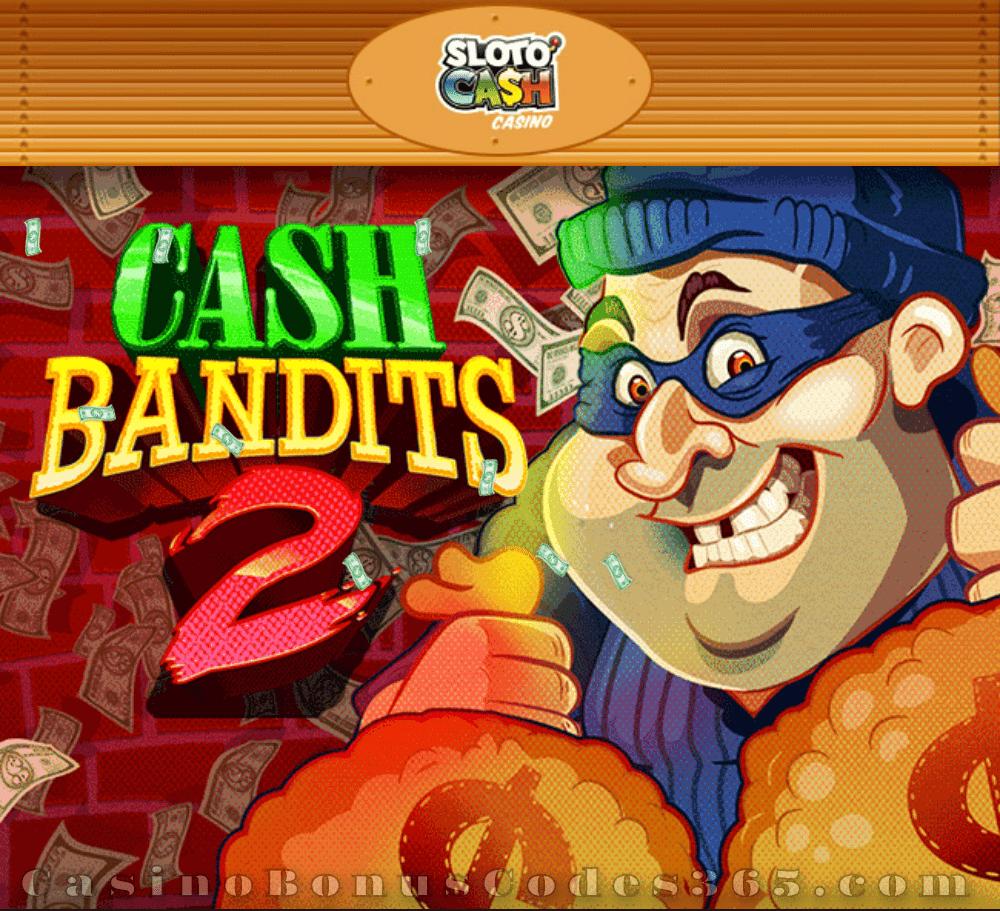 SlotoCash Casino RTG Cash Bandits 2 Special Bonus Pack