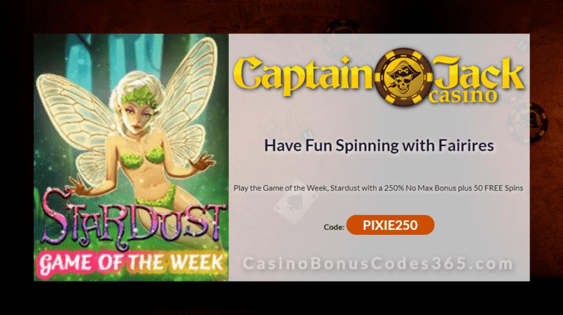 Captain Jack Casino Game of the Week 250% No Max Bonus plus 50 FREE Spins on RTG Stardust Promo