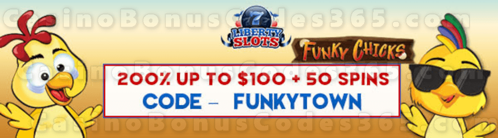 Liberty Slots 200% Match Bonus up to $100 Bonus plus 50 FREE Spins on Funky Chicks Special New Players Offer