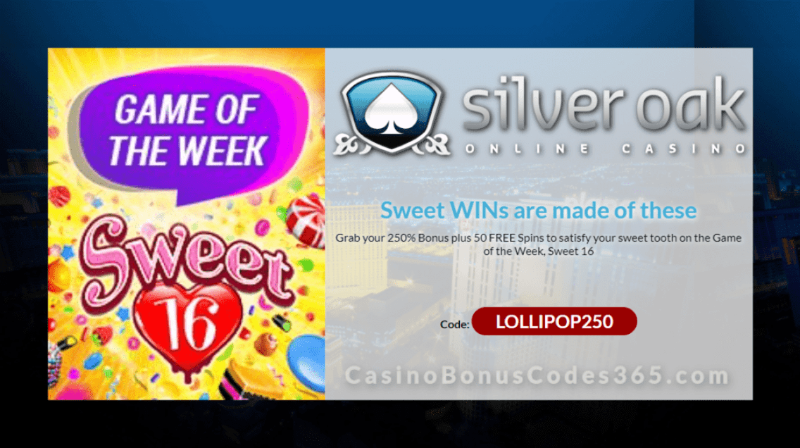 Silver Oak Online Casino Game of the Week 250% No Max Bonus plus 50 FREE RTG Sweet 16 Spins on top Special Deal