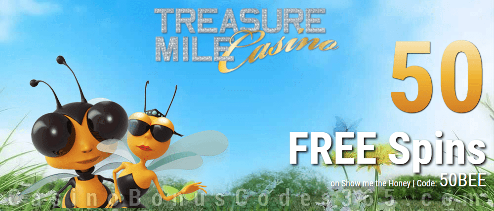 Treasure Mile Casino Exclusive 50 FREE Spins on Show me the Honey