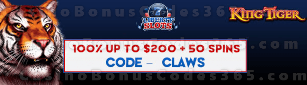 Liberty Slots 100% Match Bonus up to $200 Bonus plus 50 FREE WGS King Tiger Spins Special New Players Offer