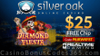 Silver Oak Online Casino $25 No Deposit FREE Chip Special Offer RTG Diamond Fiesta