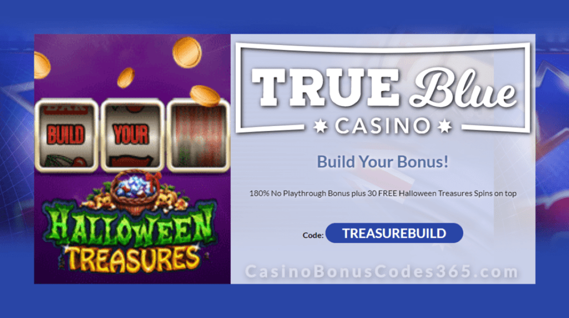 True Blue Casino 180% Match plus 30 FREE RTG Halloween Treasures Spins Build Your Own Bonus
