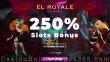 El Royale Casino 250% Match Bonus plus 25 FREE Spins RTG Bubble Bubble 2 New Players Offer