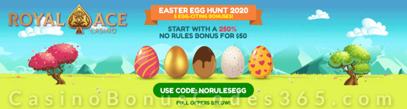 Royal Ace Casino Easter Egg Hunt 2020 250% No Rules Bonus