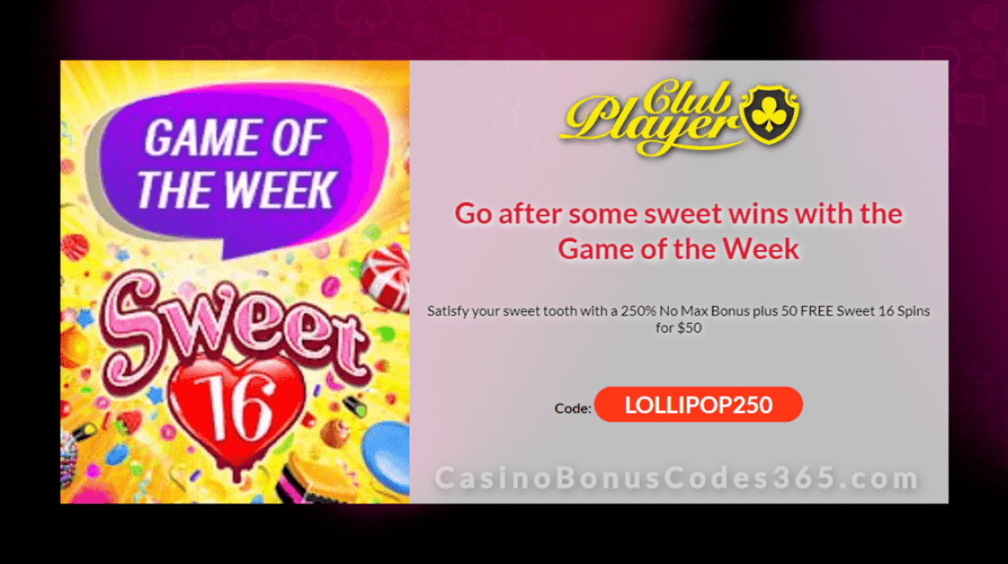 Club Player Casino 250% plus 50 FREE RTG Sweet 16 Spins Game of the Week Special Deal