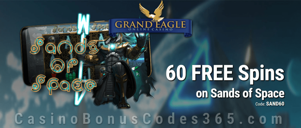 Grand Eagle Casino 60 FREE Spins on Saucify Sands of Space Special No Deposit Deal