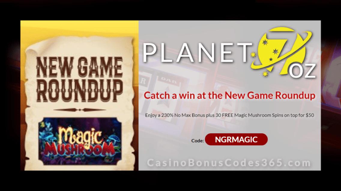 Planet 7 OZ Casino 230% No Max Bonus plus 30 FREE Spins on Magic Mushroom Special Deal