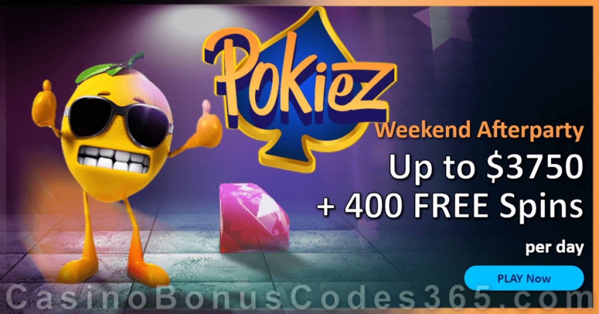 Pokiez $3750 Bonus plus 400 FREE Spins Weekend After Party Promo