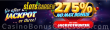 Slots Garden Jackpot 275% No Max Bonus