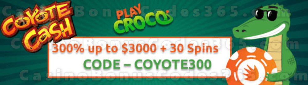 PlayCroco 300% up to $3000 Bonus plus 30 FREE Coyote Cash Spins Special Welcome Pack