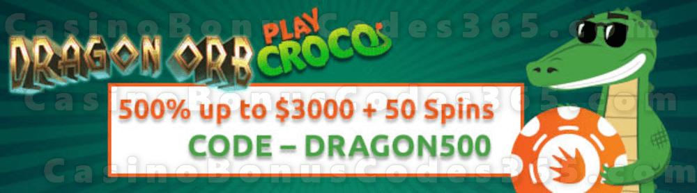 PlayCroco 500% up to $3000 Bonus plus 50 FREE Spins RTG Dragon Orb New Players Sign Up Promo