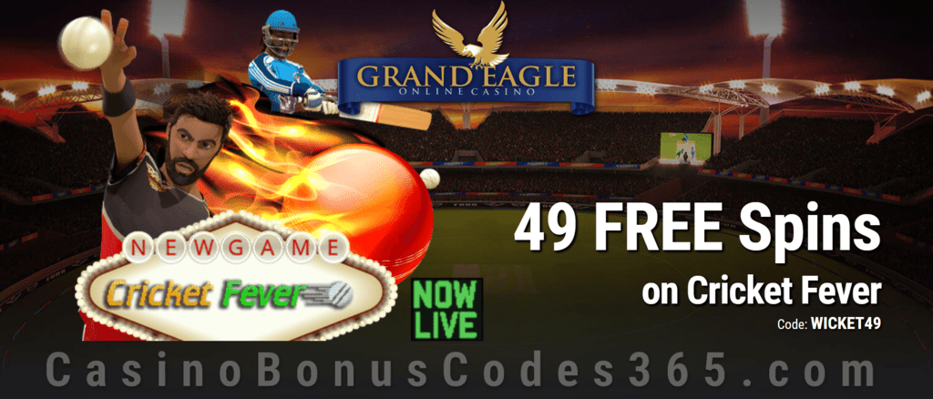 Grand Eagle Casino 49 FREE Cricket Fever Spins Exclusive Promo