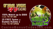 Grande Vegas Casino 150% up to $600 Bonus plus 25 FREE Spins on Bubble Bubble 2 Special Promo Pack
