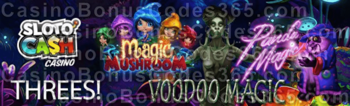 SlotoCash Casino Wonderful Things come in Threes Bonus Pack RTG Magic Mushroom Voodoo Magic Panda Magic