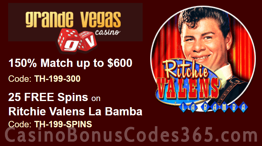 Grande Vegas Casino 150% up to $600 Bonus plus 25 FREE Spins on RTG Ritchie Valens La Bamba Special Deposit Offer